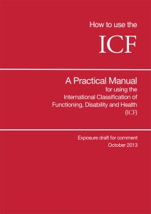 Book Cover: How to use the ICF: A Practical Manual for using the International Classification of Functioning, Disability and Health (ICF)